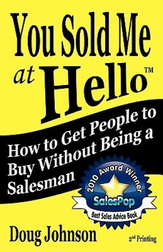 You Sold Me At Hello by Doug Johnson.