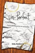 Un-Perfect, a Not-So-Graceful Journey Into Motherhood