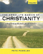 The Absolute Basics of Christianity