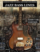 Constructing Walking Jazz Bass Lines Book I Walking Bass Lines