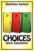 Choices: Upper Elementary