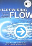 Hardwiring Flow