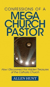 Confessions of a Mega Church Pastor