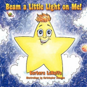 Beam a Little Light on Me!