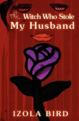 The Witch Who Stole My Husband