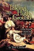 Taking the High Ground - How Boston Broke the British Grip
