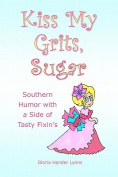 Kiss My Grits, Sugar