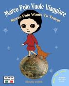 Marco Polo Vuole Viaggiare [Large Print] [ITA]