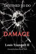 Destined to Do Damage