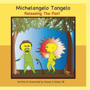 Michelangelo Tangelo - Releasing the Past