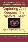 Capturing and Keeping the Pastor's Heart