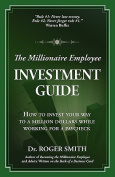 The Millionaire Employee Investment Guide