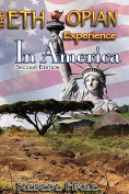 The Ethiopian Experience in America, Second Edition