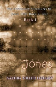The Elementary Adventures of Jones, Jeep, Buck & Blue  : Zanna, Aka Jones Book 1