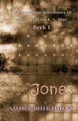 The Elementary Adventures of Jones, Jeep, Buck & Blue  : Zanna, Aka Jones Book 1