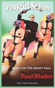 Ponygirl Season- Book Six of the Maddy Saga