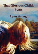 That Glorious Child, Fynn