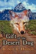 Gift of the Desert Dog