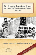 Dr. Skinner's Remarkable School for Colored Deaf, Dumb, and Blind Children 1857-1860