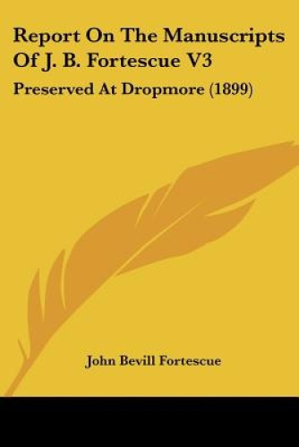 Report-on-the-Manuscripts-of-J-B-Fortescue-V3-Preserved-at-Dropmore-1899-by