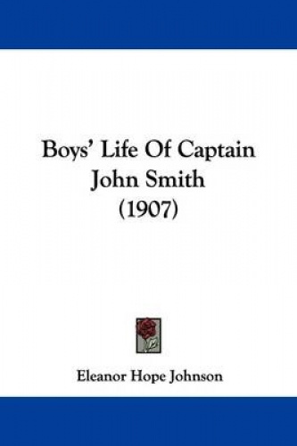 Boys-039-Life-of-Captain-John-Smith-1907-by-Eleanor-Hope-Johnson