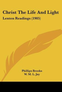 Christ the Life and Light: Lenten Readings (1905)