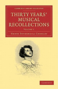 Thirty Years' Musical Recollections 2 Volume Paperback Set