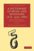 A Dictionary of Music and Musicians (A.D. 1450-1880) 5 Volume Paperback Set