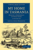 My Home in Tasmania 2 Volume Set