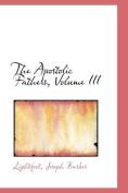 The Apostolic Fathers, Volume III