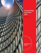 Customizing AutoCAD (R) 2011, International Edition