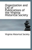 Organization and List of Publications of the Virginia Historical Society
