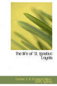 The Life of St. Ignatius Loyola