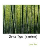 Clerical Types [microform]