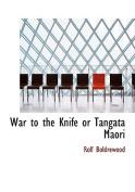 War to the Knife or Tangata Maori