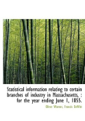 Statistical Information Relating to Certain Branches of Industry in Massachusetts,