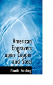 American Engravers Upon Copper and Steel