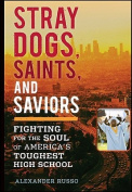 Stray Dogs, Saints, and Saviors