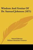 Wisdom and Genius of Dr. Samuel Johnson