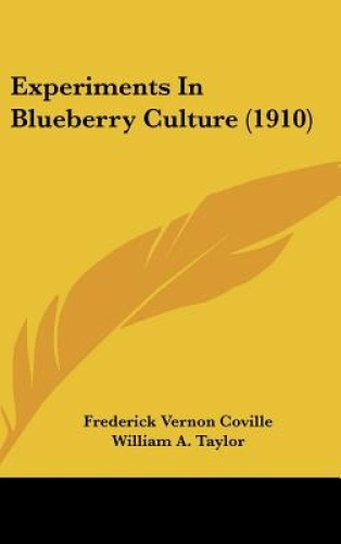 Experiments-in-Blueberry-Culture-1910-by-Frederick-Vernon-Coville