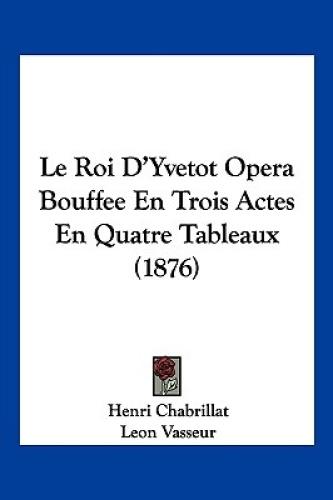 Le-Roi-D-039-Yvetot-Opera-Bouffee-En-Trois-Actes-En-Quatre-Tableaux-1876-by-Henri