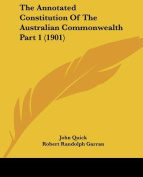 The Annotated Constitution of the Australian Commonwealth Part 1