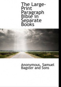 The Large-Print Paragraph Bible in Separate Books