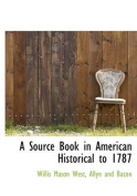 A Source Book in American Historical to 1787