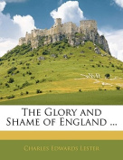 The Glory and Shame of England ...