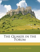 The Quaker in the Forum