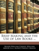 Brief Making and the Use of Law Books ...