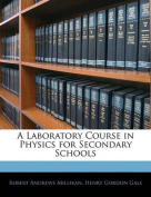 A Laboratory Course in Physics for Secondary Schools