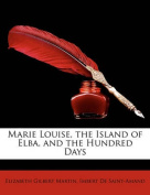 Marie Louise, the Island of Elba, and the Hundred Days