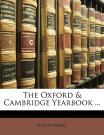 The Oxford & Cambridge Yearbook ...